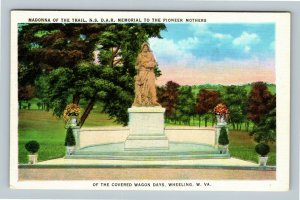 Wheeling WV, Madonna Of The Trail, Pioneer Mothers Linen West Virginia Postcard