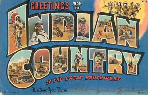 Greetings from the INDIAN COUNTRY of the Great Southwest