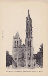 La Cathedrale, Hauteur De La Fleche : 78 Metres, Senlis (Oise), France, 1900-...