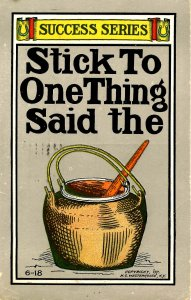 Success Series - Stick to one thing said the…
