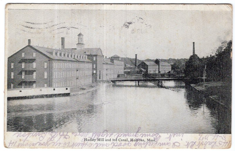 Holyoke, Mass, Hadley Mill and 3rd Canal