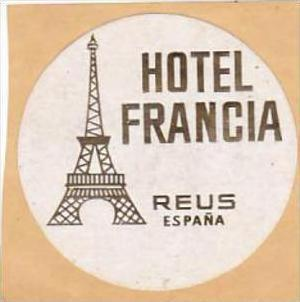 SPAIN REUS HOTEL FRANCIA VINTAGE LUGGAGE LABEL
