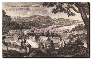 Postcard Abbey of Port Royal des Champs Seine and Oise General view of the ol...
