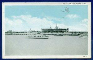 Yacht Club Port Isabel Gulf Coast Texas Tx white bordered 1930s postcard