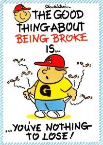 Postcard Comic Joke Fun, The Good Thing About Being Broke is.. #497