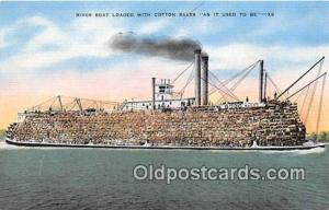 River Boat Loaded with Cotton Bales As It Used To Be Ship Postcard Post Card ...