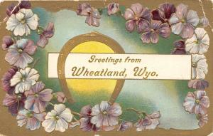C41/ Wheatland Wyoming Wy Postcard c1910 Greetings from Wheatland Wyo