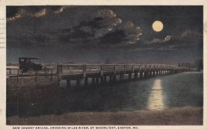 EASTON, Maryland, PU-1921; New Cement Bridge, Crossing Miles River by Moonlight