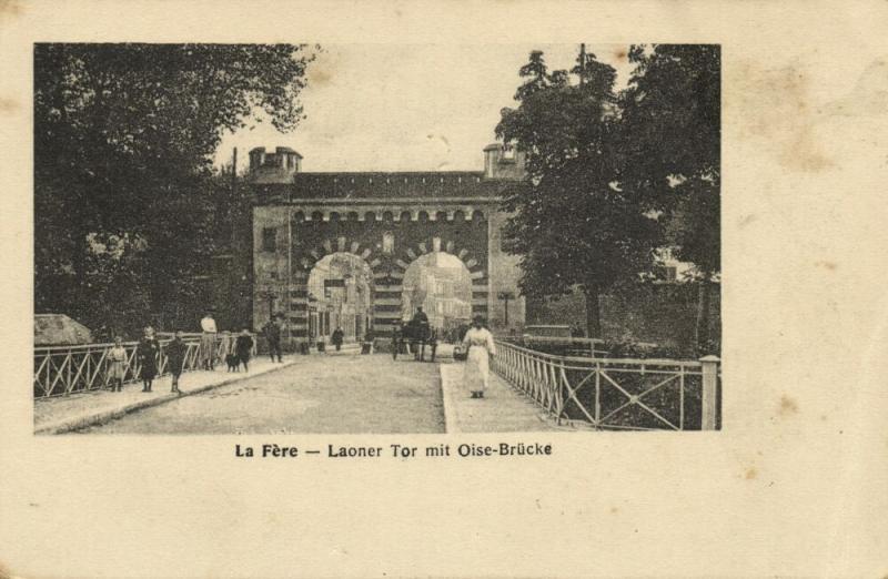 La Fère Laoner Tor Mit Oise Brücke 1910s Postcard