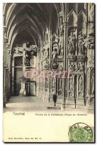 Old Postcard Tournai Porch of the Cathedral Square of & # 39Eveche
