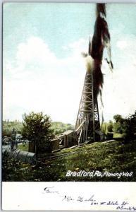 Bradford, Pennsylvania Postcard Flowing Well Oil Well Derrick w/ 1908 Cancel