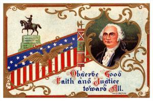 George Washington ,  observe Good Faith and Justice toward All