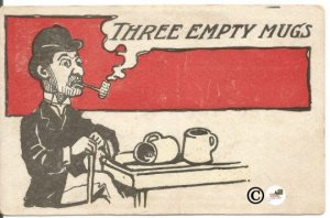 1907 Vintage Postcard Funny Snarky Comic Postcard Three Empty Mugs Guy sitting