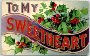 Vintage Large Letter Greetings Postcard TO MY SWEETHEART Holly 1909 Cancel