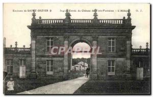Old Postcard Around Saint Dizier castle Entree des Trois Fontaines L Abbaye