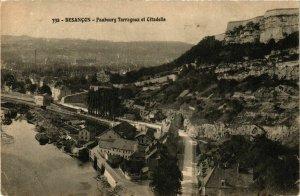 CPA BESANCON FauBOURG Tarragnoz Citadelle (982114)