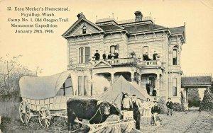 PUYALLUP WASHINGTON~EZRA MEEKERS HOMESTEAD-1906 CAMP #1 OLD OREGON TRAI POSTCARD