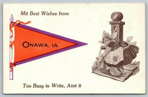Mit Best Wishes from Onawa Iowa~Too Busy, Ain't It? Dutch Girl~1912 Pennant PC