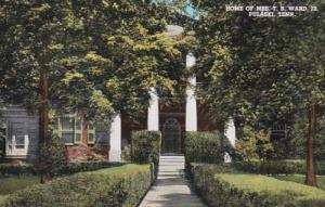 Tennessee Pulaski Home Of Mrs T B Ward Jr Curteich
