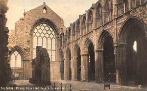 Scotland, UK Old Vintage Antique Post Card The Chapel Royal, Holyrood Palace ...