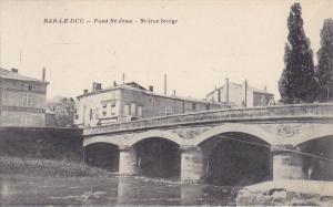 Bar-Le-Duc (Meuse), France, 1900-1910s : Pont St-Jean
