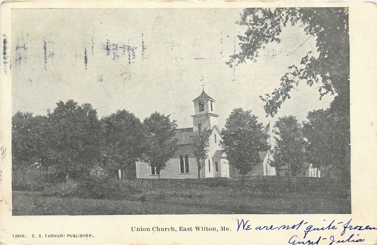 East Wilton Maine~Union Church~We are Not Quite Frozen~1905