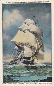 U.S.S. Constitution, Affectionately called Old Ironsides Never met Defeat, ...