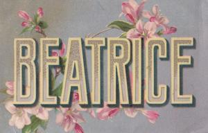 A Girls Named Called BEATRICE Name Written in Flowers Antique Postcard