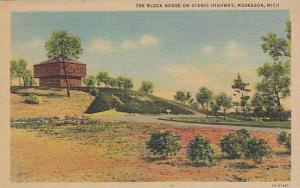 The Block House on Scenic Highway, Muskegon,  Michigan, 30-40s