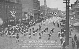 CANTON OH~THAYER MILITARY BAND-YOUNG MENS DEMOCRATIC CLUB-1910 CAMPAIGN POSTCARD