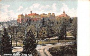 College Hall in Wellesley, Massachusetts Wellesley College.
