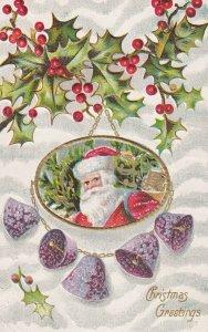 CHRISTMAS, PU-1909; Greetings, Santa Claus portrait, Holly, Ringing Bells