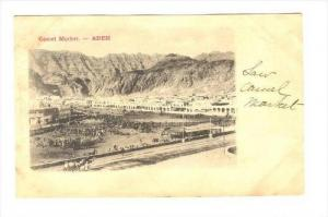 Camel Market - ADEN , Yemen , Pre-1905