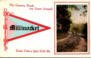 Maine Millinocket The Country Roads Are Great 1914 Pennant Series