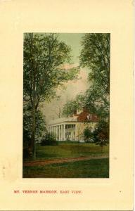 VA - Mount Vernon. Mansion, East View