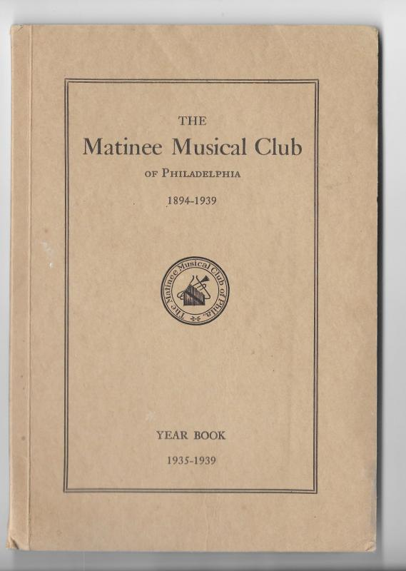 Matinee Musical Club Philadelphia PA 1935-1939 Yearbook 63 pages