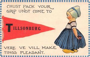 Tillsonburg ON Chust Pack Your Grip, Ve Vill Make Tings Pleasant~Pennant c1914