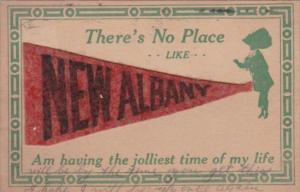Pennant Series There's No Place Like New Albany Indiana 1912
