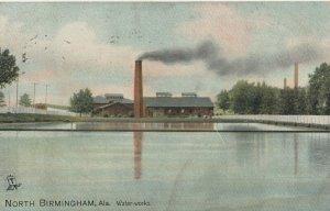 NORTH BIRMINGHAM , Alabama , 1908 ; Water-Works ; TUCK 2534