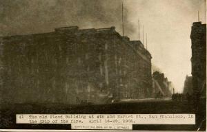 CA - San Francisco. April 1906 Earthquake & Fire. Flood Building, 4th and Mar...