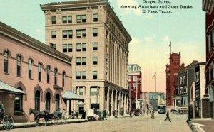 C. 1910 Oregon Street showing American & State Banks El Paso, TX Postcard P170