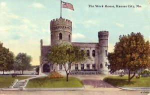 THE WORK HOUSE KANSAS CITY, MO 1911