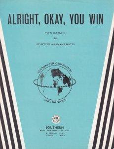Alright Okay You Win Sid Wyche 1950s Sheet Music