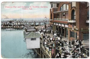 Venice, Cal., Pleasure Pier and Entrance to Venetian Gardens