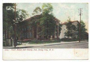 New Jersey NJ Court House and County Jail Jersey City N. J. Standard View Card