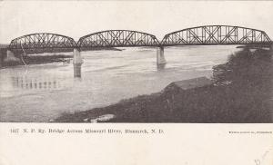 BISMARCK, North Dakota, 1900-10s; N. P. Ry. Bridge Across Missouri River