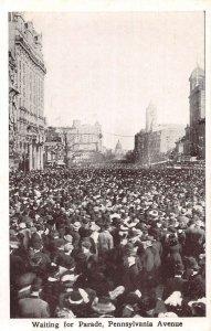 Washington DC Pennsylvania Avenue Waiting for Parade Vintage Postcard AA29015
