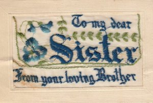 Embroidered To my dear Sister... , 1914-18
