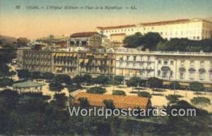 Oran Algeria, Africa, L'Hopital Militaire et Place de la Republique  L'Hopita...