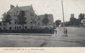 MUSCATINE, Iowa, PU-1908; Public Library and Y.M.C.A.